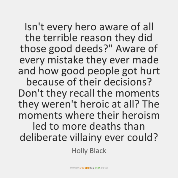 Isn't every hero aware of all the terrible reason they did those ...