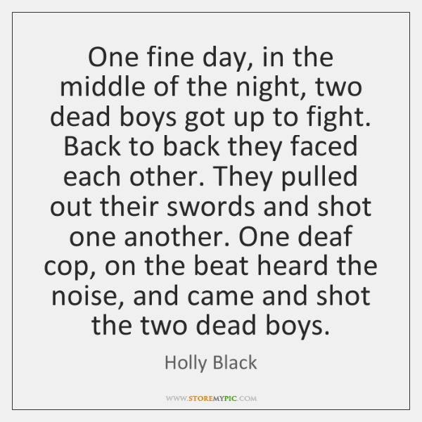 One fine day, in the middle of the night, two dead boys ...