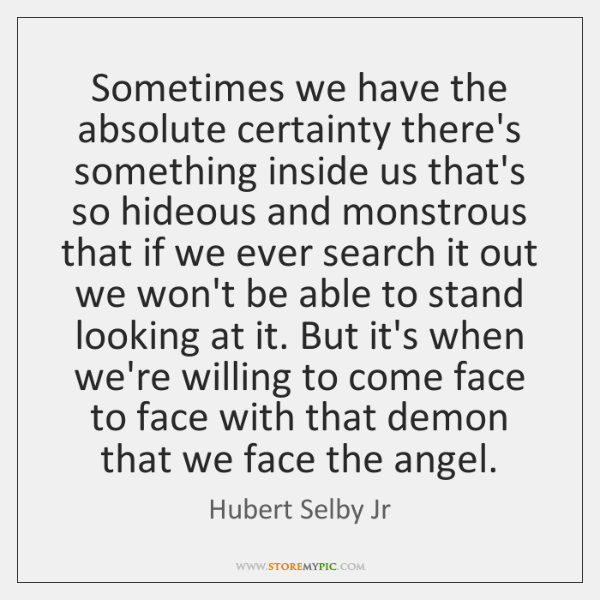 Sometimes we have the absolute certainty there's something inside us that's so ...