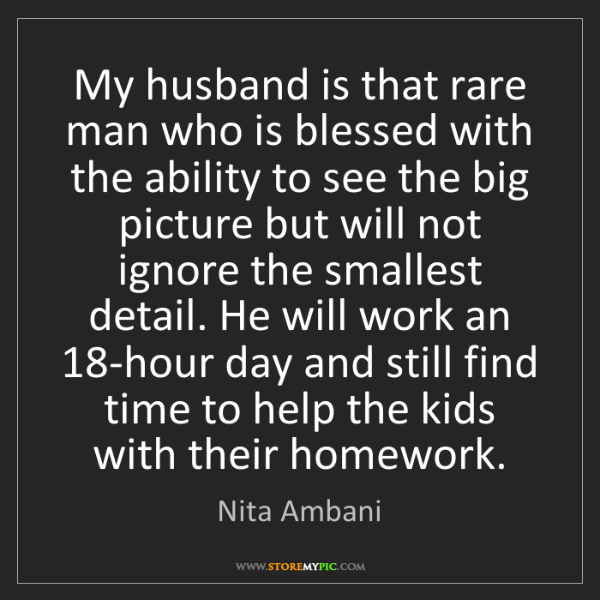 Nita Ambani: My husband is that rare man who is blessed with the ability...
