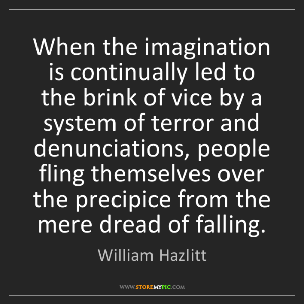 William Hazlitt: When the imagination is continually led to the brink...