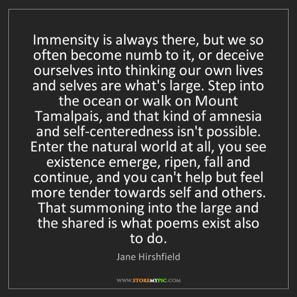 Jane Hirshfield: Immensity is always there, but we so often become numb...