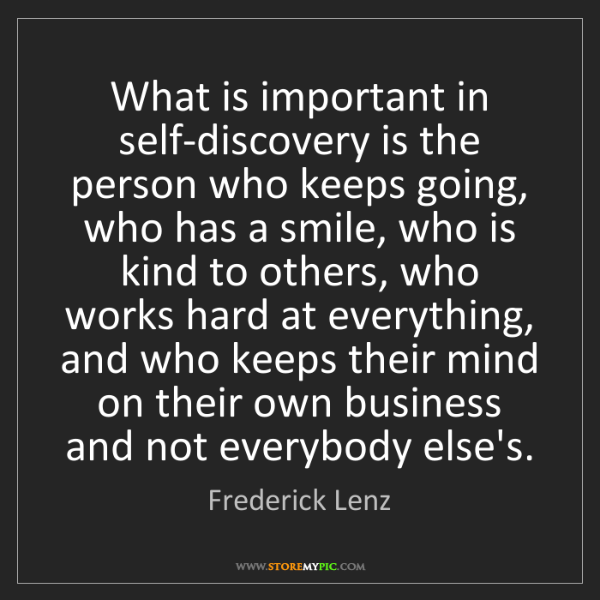 Frederick Lenz: What is important in self-discovery is the person who...