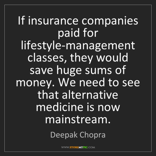 Deepak Chopra: If insurance companies paid for lifestyle-management...