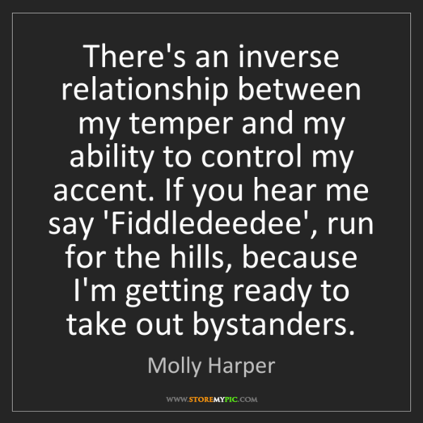 Molly Harper: There's an inverse relationship between my temper and...