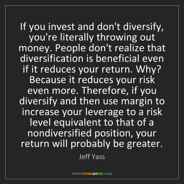 Jeff Yass: If you invest and don't diversify, you're literally throwing...