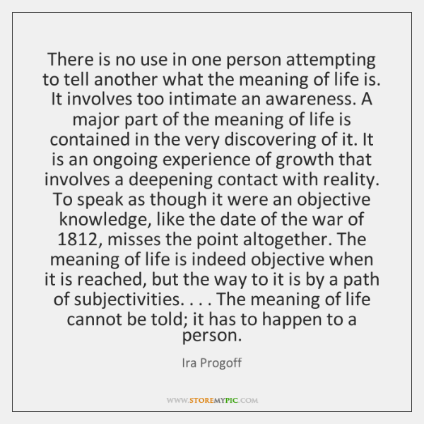 There is no use in one person attempting to tell another what ...