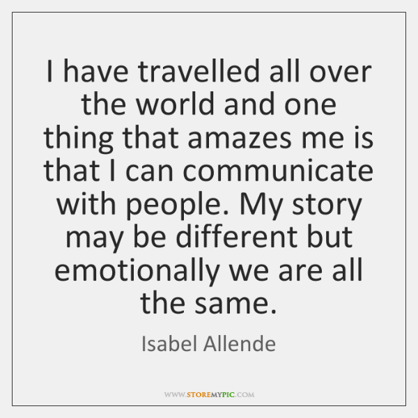 I have travelled all over the world and one thing that amazes ...