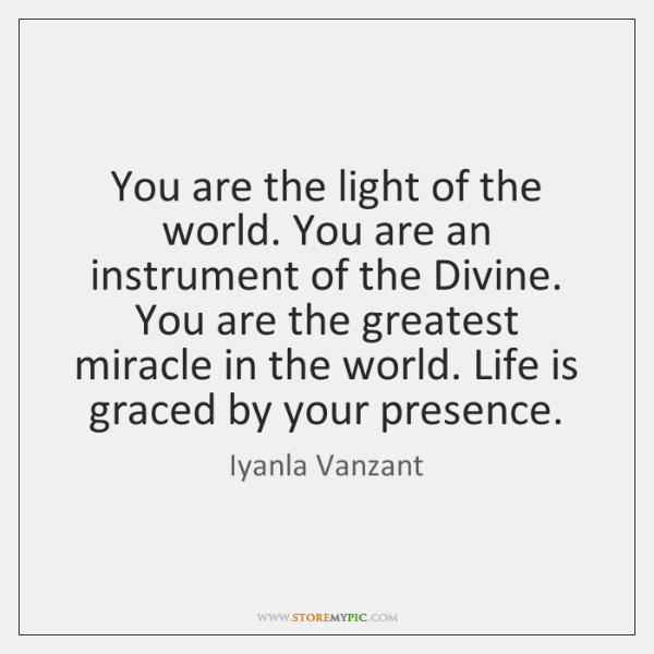 You Are The Light Of The World You Are An Instrument Of