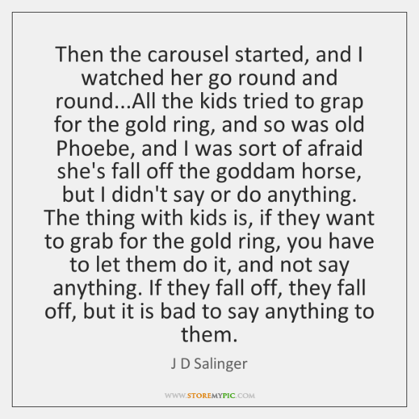 Then the carousel started, and I watched her go round and round......