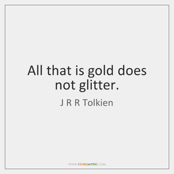 jrr tolkien all that is gold