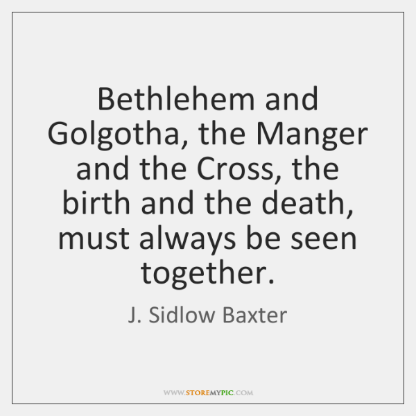 Bethlehem and Golgotha, the Manger and the Cross, the birth and the ...