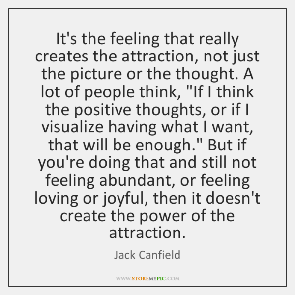 It's the feeling that really creates the attraction, not just the picture ...