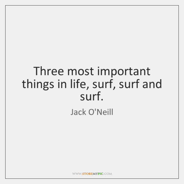 three most important things in life