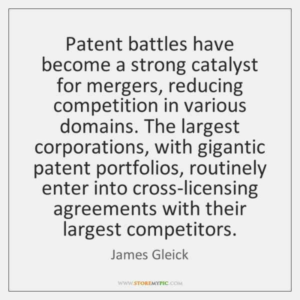 Patent battles have become a strong catalyst for mergers, reducing competition in ...