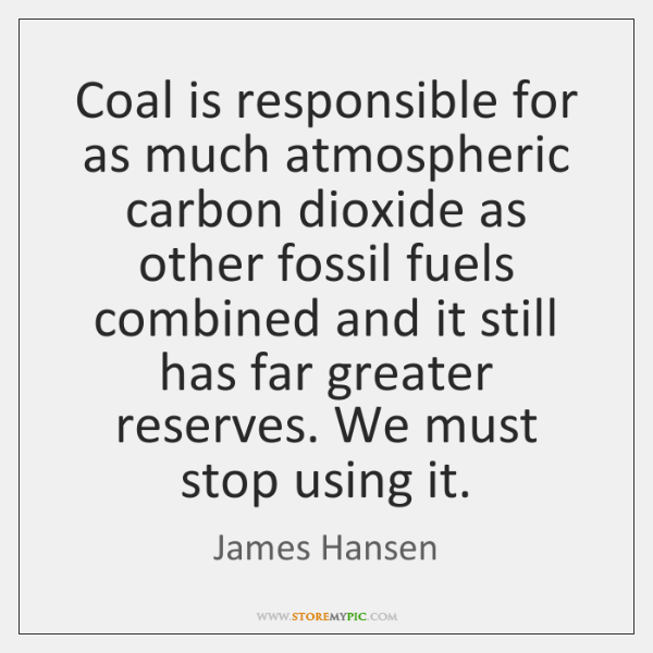 Coal is responsible for as much atmospheric carbon dioxide as other fossil ...