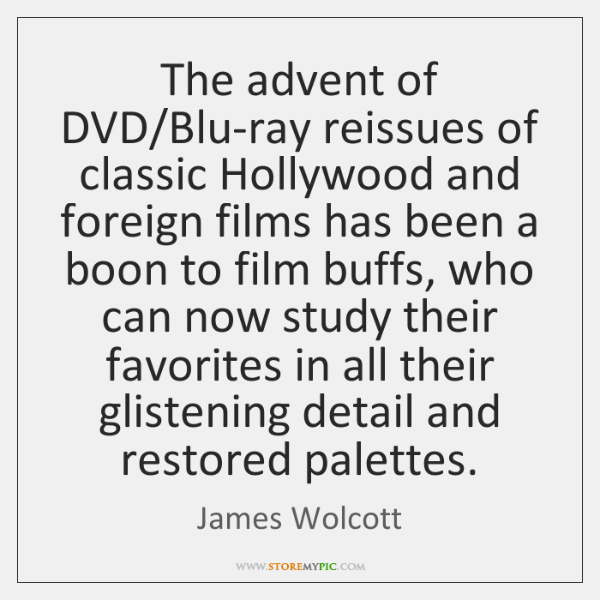 The advent of DVD/Blu-ray reissues of classic Hollywood and foreign films ...