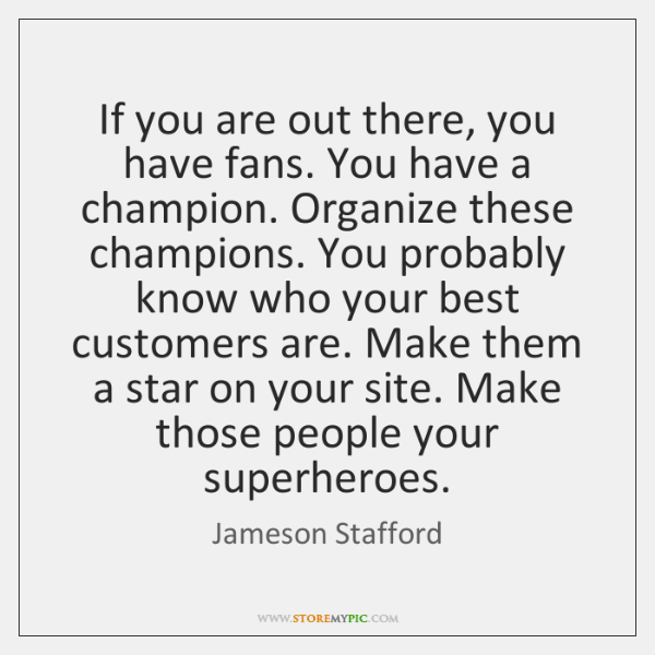If you are out there, you have fans. You have a champion. ...