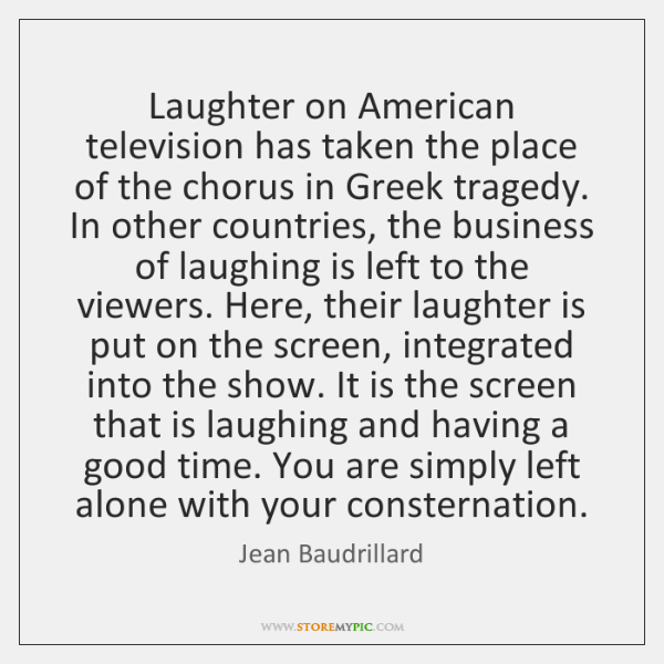 Laughter on American television has taken the place of the chorus in ...