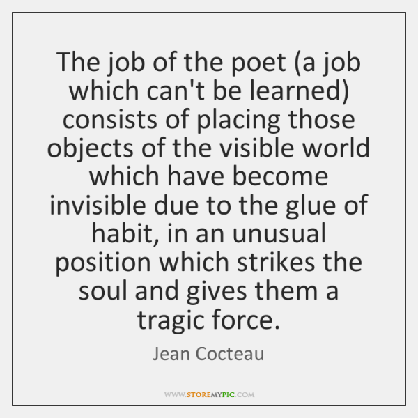 The job of the poet (a job which can't be learned) consists ...