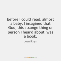 jean-rhys-before-i-could-read-almost-a-baby-quote-on-storemypic-b69e1