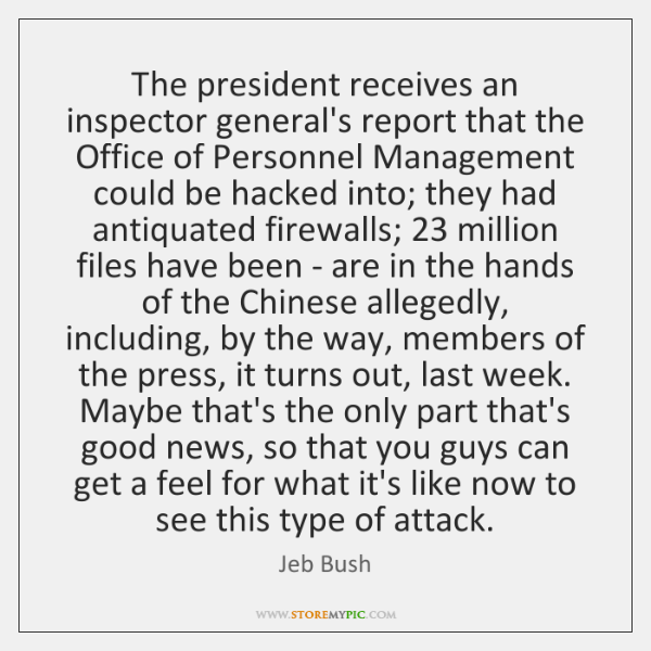The president receives an inspector general's report that the Office of Personnel ...