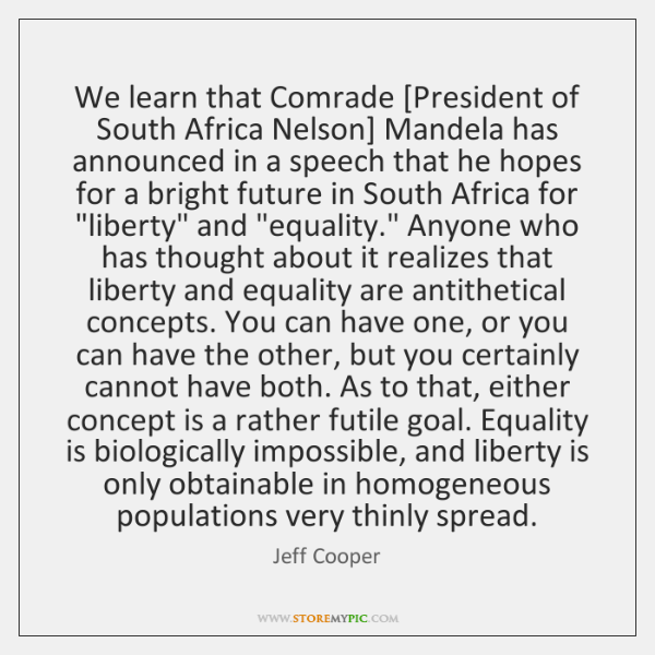 We learn that Comrade [President of South Africa Nelson] Mandela has announced ...