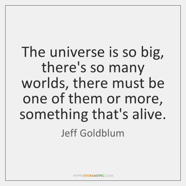 The universe is so big, there's so many worlds, there must be ...
