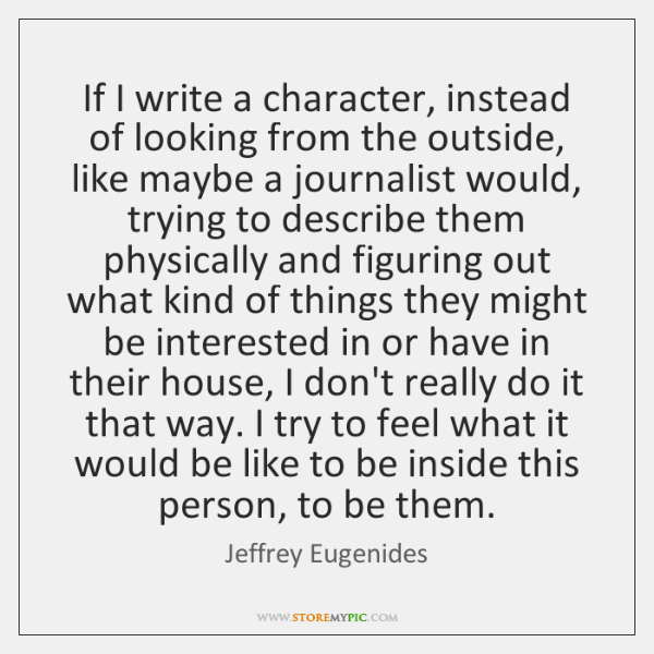 If I write a character, instead of looking from the outside, like ...