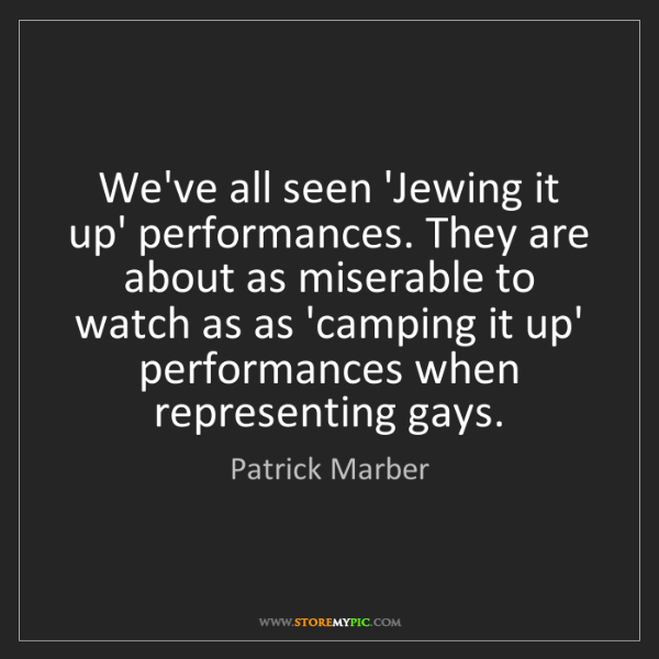 Patrick Marber: We've all seen 'Jewing it up' performances. They are...