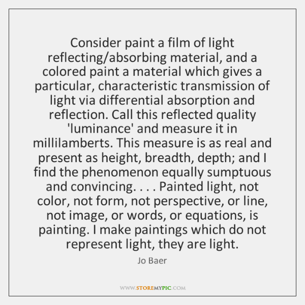 Consider paint a film of light reflecting/absorbing material, and a colored ...