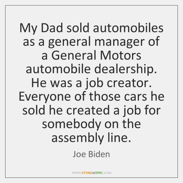 My Dad sold automobiles as a general manager of a General Motors ...