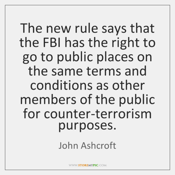The new rule says that the FBI has the right to go ...