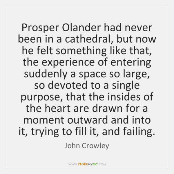 Prosper Olander had never been in a cathedral, but now he felt ...
