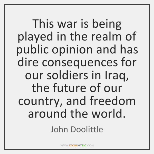 This war is being played in the realm of public opinion and ...