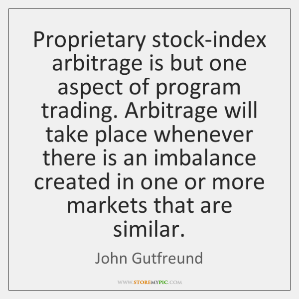 Proprietary stock-index arbitrage is but one aspect of program trading. Arbitrage will ...