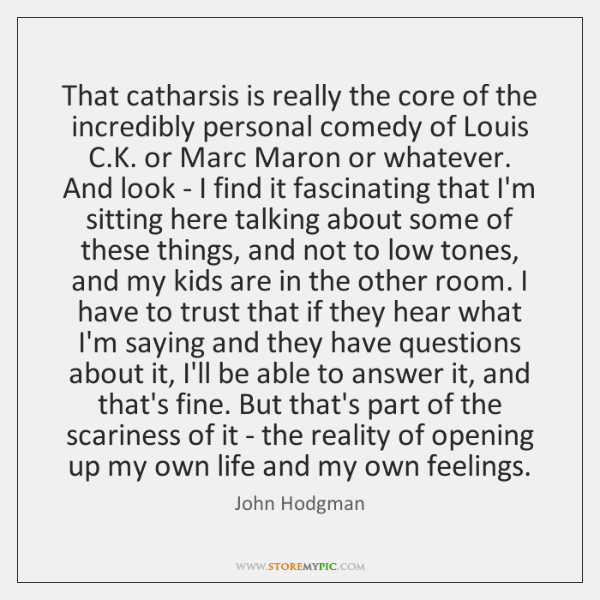 That catharsis is really the core of the incredibly personal comedy of ...