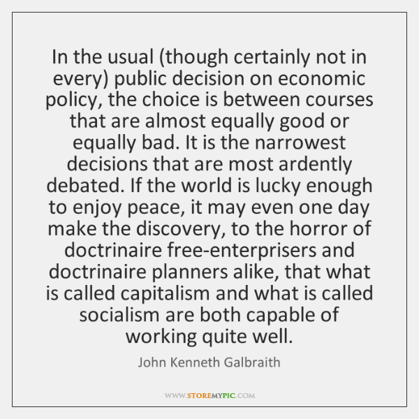 In the usual (though certainly not in every) public decision on economic ...