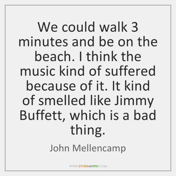 We could walk 3 minutes and be on the beach. I think the ...