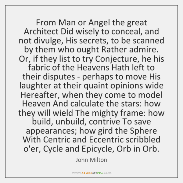 From Man or Angel the great Architect Did wisely to conceal, and ...