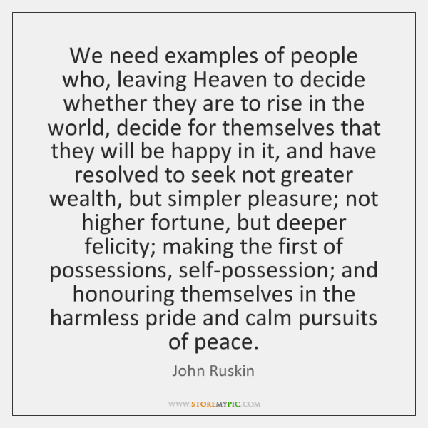 We need examples of people who, leaving Heaven to decide whether they ...