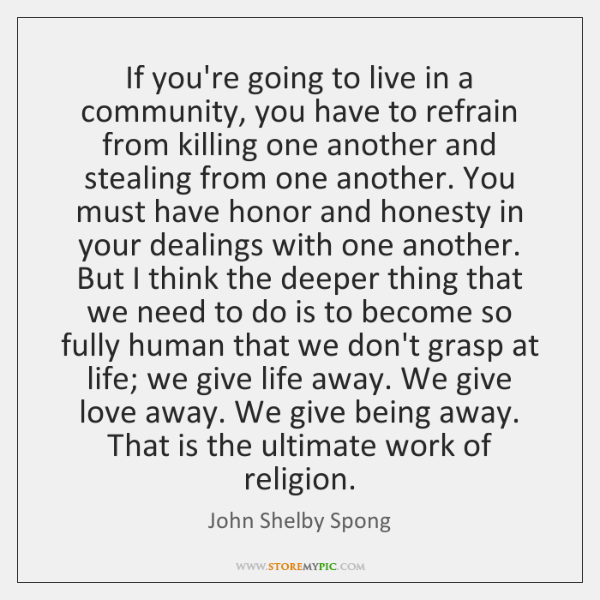 If you're going to live in a community, you have to refrain ...