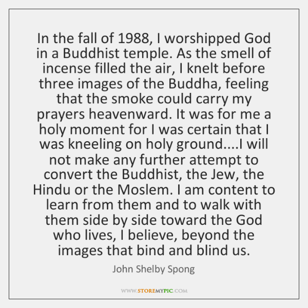 In the fall of 1988, I worshipped God in a Buddhist temple. As ...