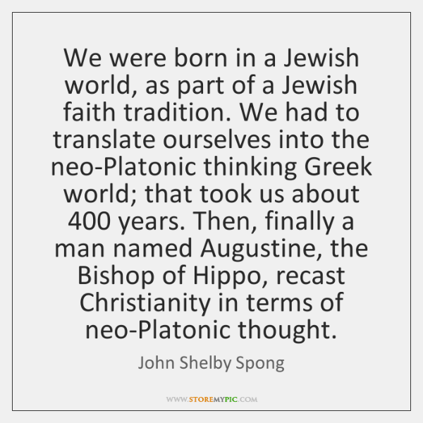 We were born in a Jewish world, as part of a Jewish ...
