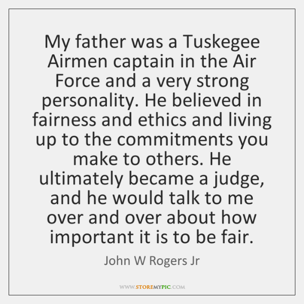 My father was a Tuskegee Airmen captain in the Air Force and ...