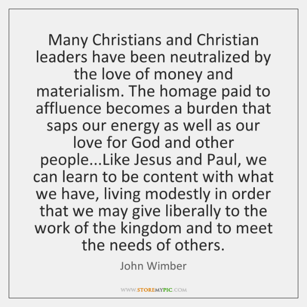 Many Christians and Christian leaders have been neutralized by the love of ...