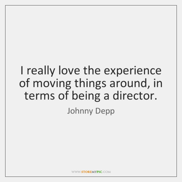 I really love the experience of moving things around, in terms of ...