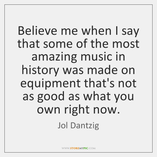 Believe me when I say that some of the most amazing music ...