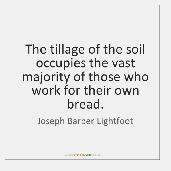 The tillage of the soil occupies the vast majority of those who ...