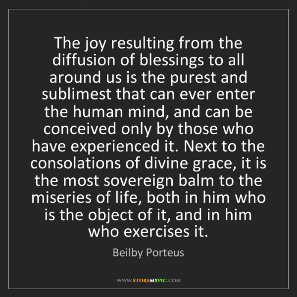Beilby Porteus: The joy resulting from the diffusion of blessings to...
